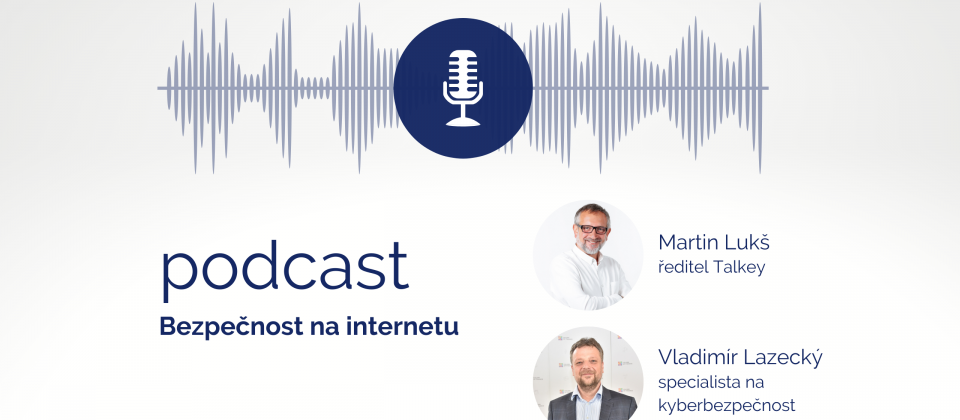 Nový podcast o bezpečnosti na internetu s předními osobnostmi kyberbezpečnosti
